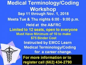 Medical Terminology/Coding Workshop @ A&FRC