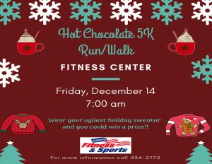 Hot Chocolate 5K Fun/Walk @ Fitness Center