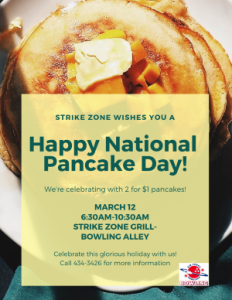 Happy National Pancake Day! @ Bowling Center
