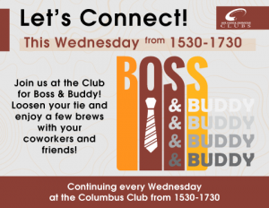 Boss and Buddy every Wednesday at the Columbus Club from 1530 to 1730